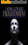 Fading Toward Enlightenment
