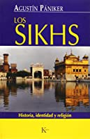 Los Sikhs: Historia Identidad Y Religión