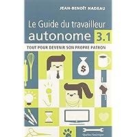 GUIDE DU TRAVAILLEUR AUTONOME 3.1 (LE)