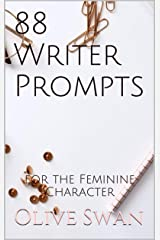 88 Writer Prompts: for the Feminine Character Kindle Edition