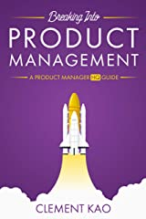 Breaking Into Product Management: A Product Manager HQ Guide Kindle Edition