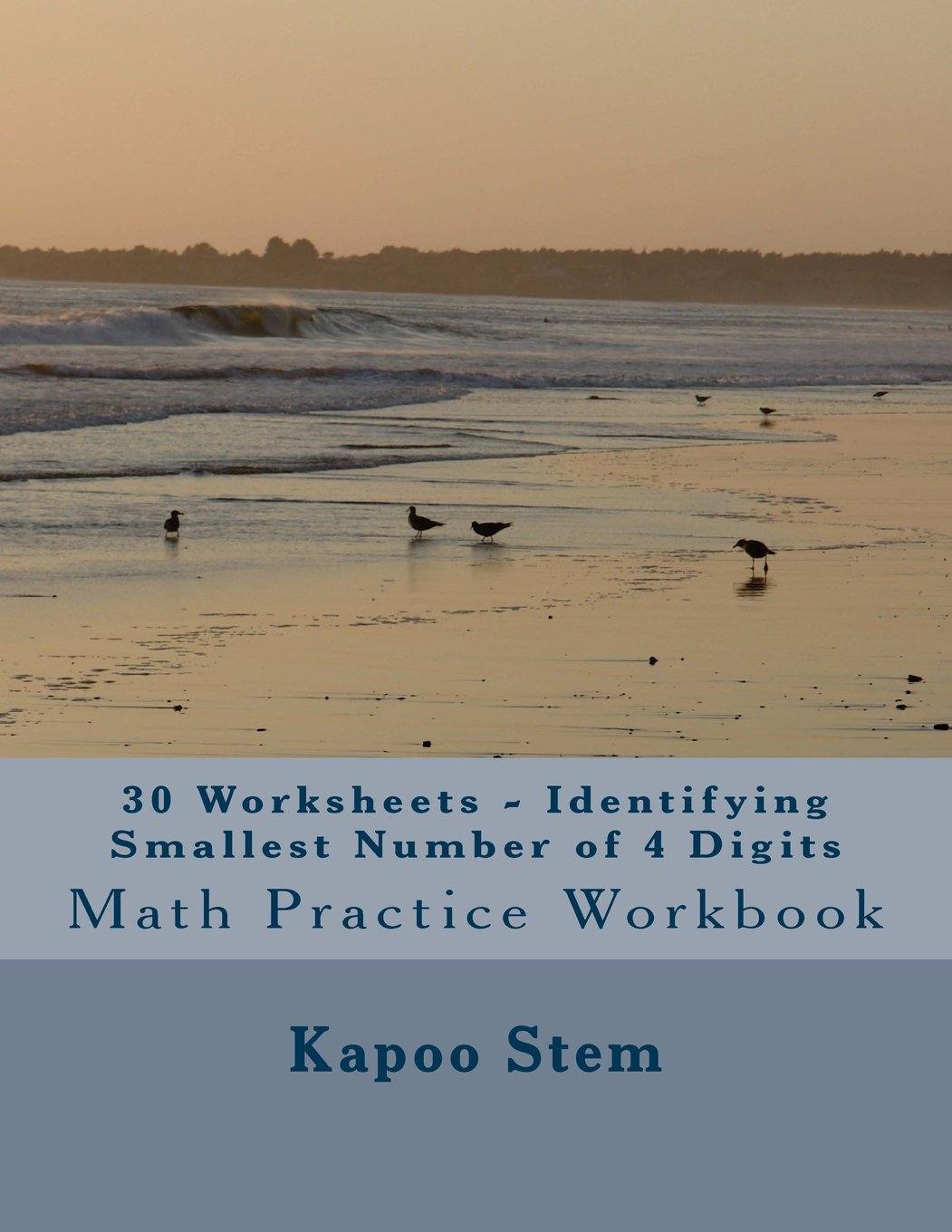 30 Worksheets - Identifying Smallest Number of 4 Digits: Math Practice Workbook (30 Days Math Smallest Numbers Series) (Volume 3) pdf epub