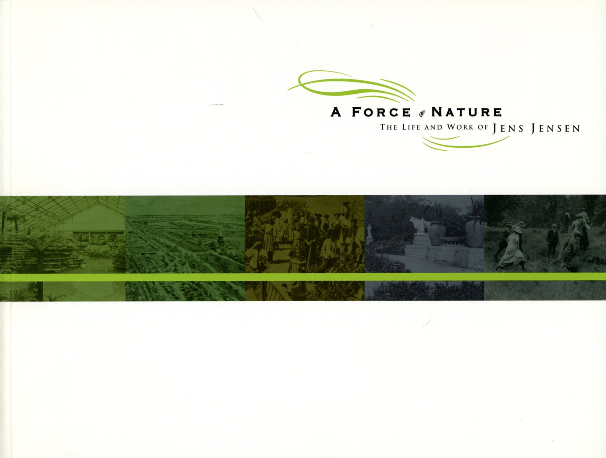 Download Force of Nature: The Life and Work of Jens Jensen. PDF