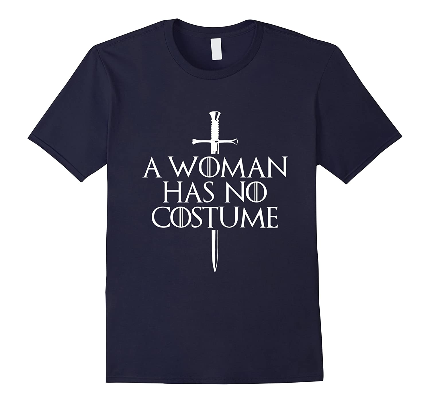A Woman Has No Costume Halloween T-Shirt-TJ