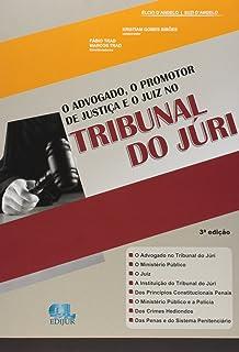 O Advogado Promotor de Justiça e o Juiz no Tribunal do Júri