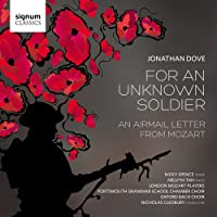 Jonathan Dove: For An Unknown Soldier; An Airmail Letter from Mozart