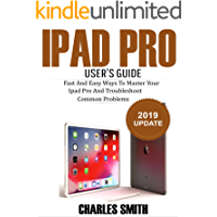 iPad Pro User's Guide: Fast and Easy Ways to Master Your iPad Pro and Troubleshoot Common Problems