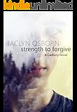 Strength to Forgive (A Cadbury Novel Book 1)