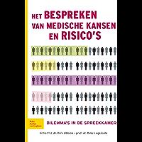 Het bespreken van medische kansen en risico's: Dilemma's in de spreekkamer