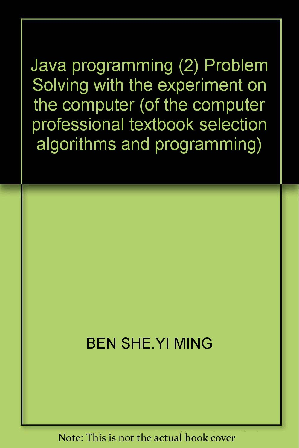 Download Java programming (2) Problem Solving with the experiment on the computer (of the computer professional textbook selection algorithms and programming) pdf epub