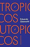 Trópicos utópicos: Uma perspectiva brasileira da crise civilizatória