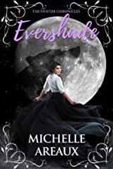 Evershade (The Shifter Chronicles Book 1) Kindle Edition