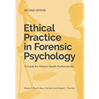 Ethical Practice in Forensic Psychology: A Guide for Mental Health Professionals 2ed