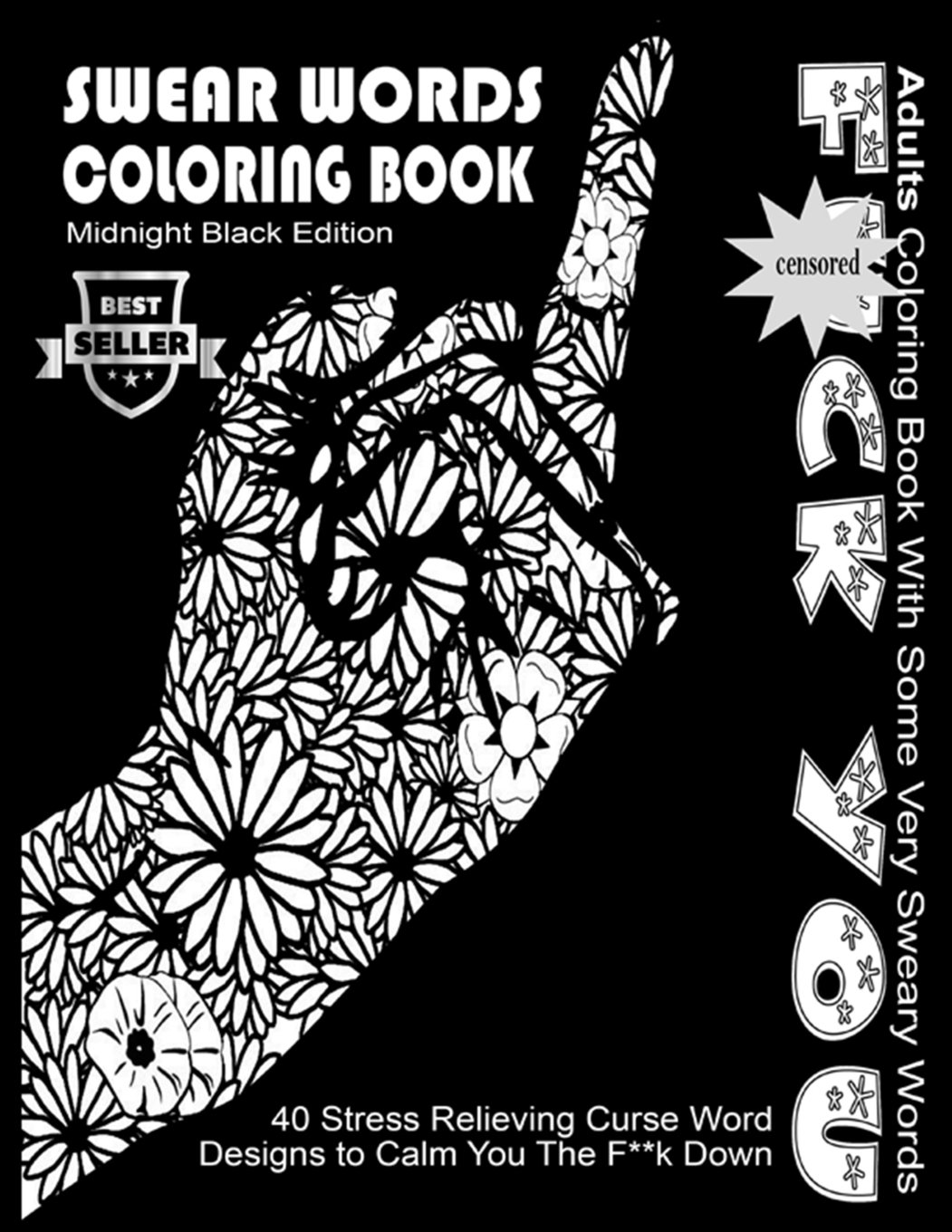 Bad word coloring pages - Amazon Com 5 Swear Word Coloring Book Midnight Black Edition Best Seller Adults Coloring Book With Some Very Sweary Words 40 Stress Relieving Curse
