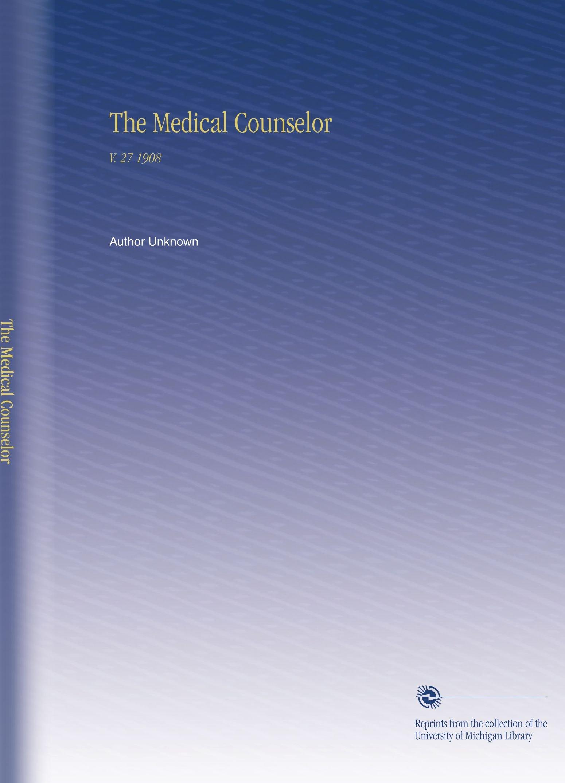 Download The Medical Counselor: V. 27 1908 ebook