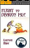 Flight to Dragon Isle (The Dragonsdome Chronicles Book 2)