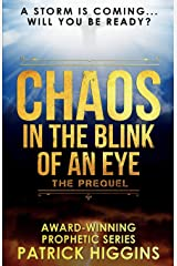 Chaos In The Blink Of An Eye: The Prequel Paperback