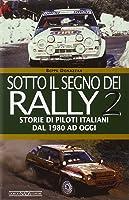 Sotto Il Segno Dei Rally: 2 (Grandi Corse Su