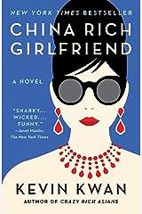 China Rich Girlfriend: A Novel (Crazy Rich Asians Trilogy Book 2) Kindle Edition