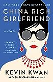 China Rich Girlfriend: A Novel (Crazy Rich Asians Trilogy Book 2) (English Edition)