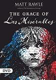The Grace of Les Miserables DVD