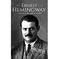 Ernest Hemingway: A Life From Beginning to End (Biographies of American Authors) (English Edition)