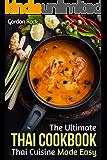The Ultimate Thai Cookbook: Thai Cuisine Made Easy (Thai Cooking Recipes)