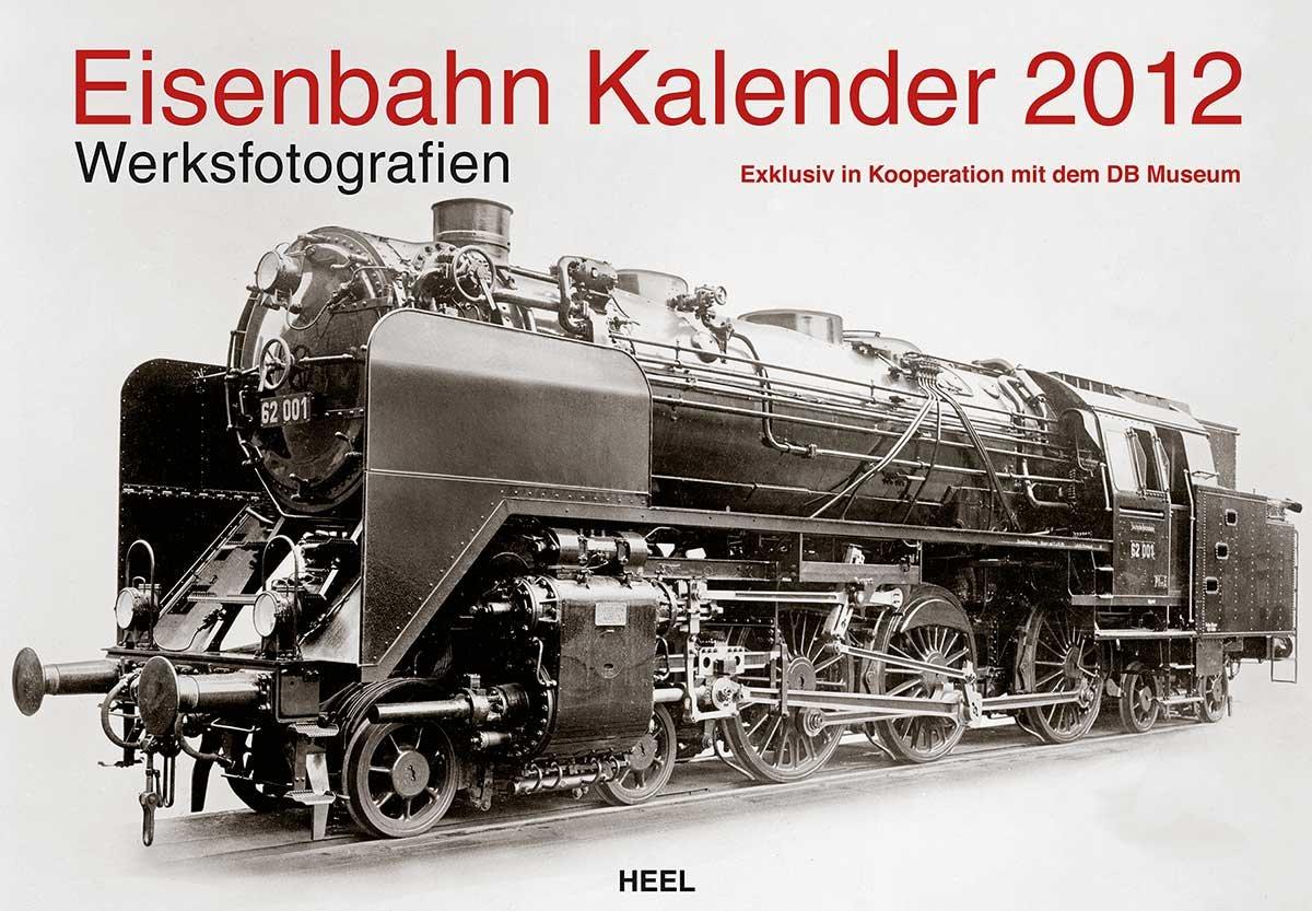 Eisenbahn Kalender 2012: Exklusiv in Kooperation mit dem DB Museum