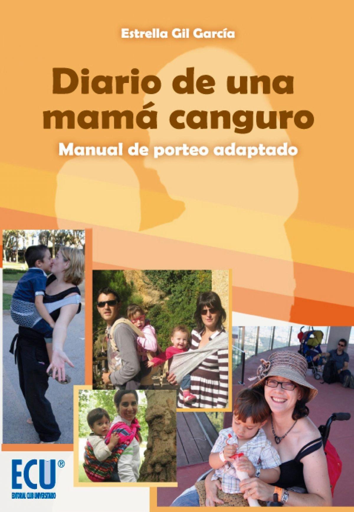 Diario de una mamá canguro: Manual del porteo adaptado ECU: Amazon.es: Estrella Gil García: Libros