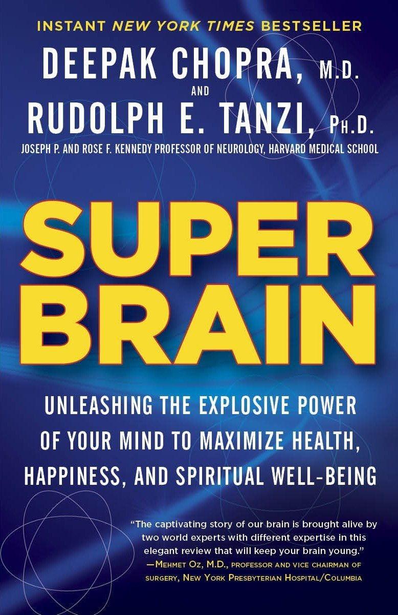 Super Brain: Unleashing the Explosive Power of Your Mind to Maximize Health, Happiness, and Spiritual Well-Being PDF