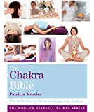 The Chakra Bible: Godsfield Bibles