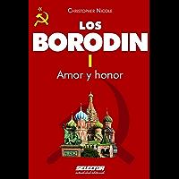 Borodin I. Amor y honor (Los Borodin / Borodin nº 1)