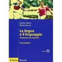 Le lingue e il linguaggio. Introduzione alla linguistica