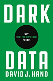 Dark Data: Why What You Don't Know Matters (English Edition)