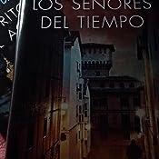 Los señores del tiempo: Trilogía de la ciudad blanca eBook: García ...