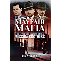 The Mayfair Mafia: The Lives and Crimes of the Messina Brothers