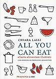 All you can eat. Atlante alimentare illustrato