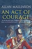 An Act Of Courage: (Matthew Hervey 7)