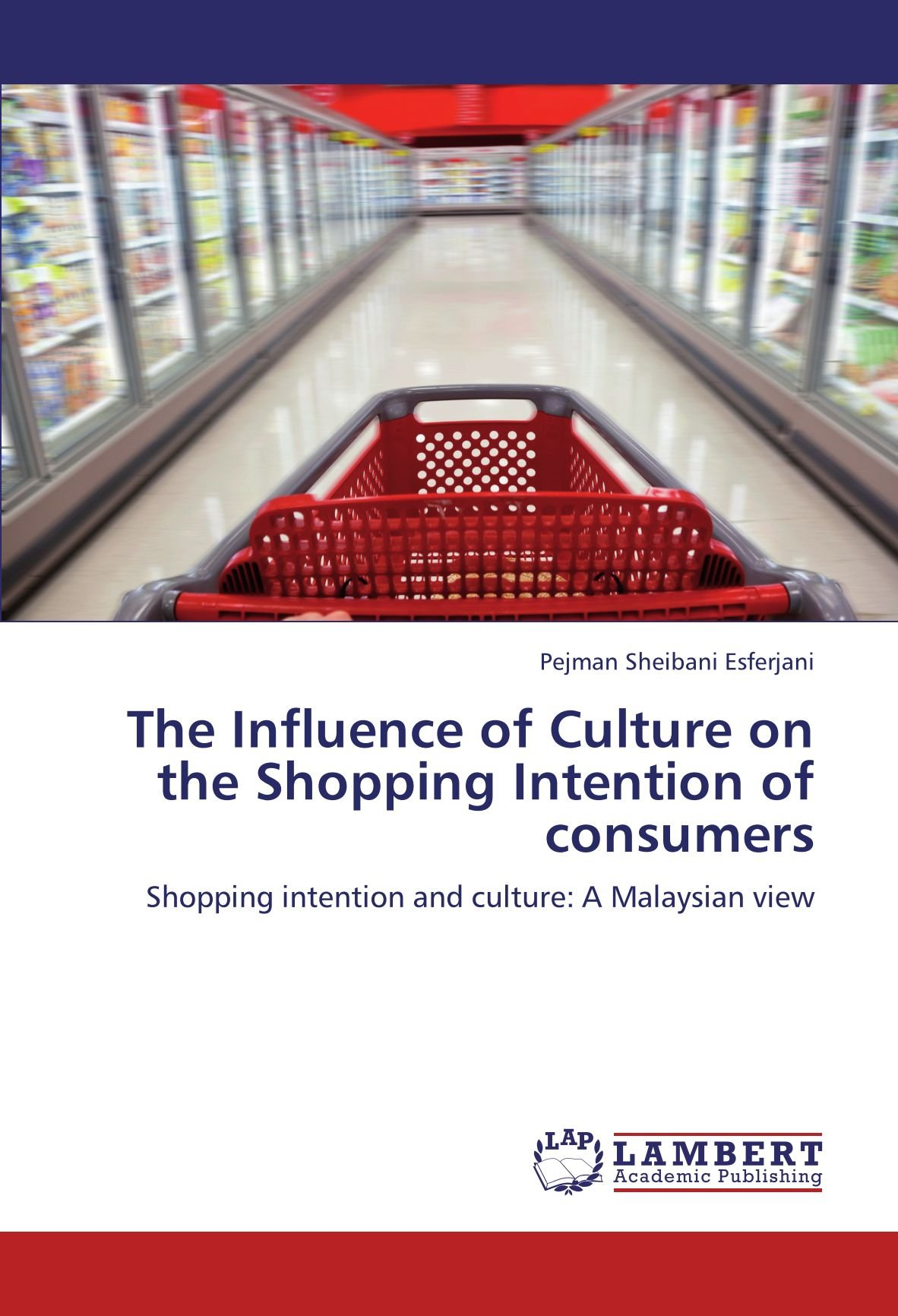 Download The Influence of Culture on the Shopping Intention of consumers: Shopping intention and culture: A Malaysian view pdf