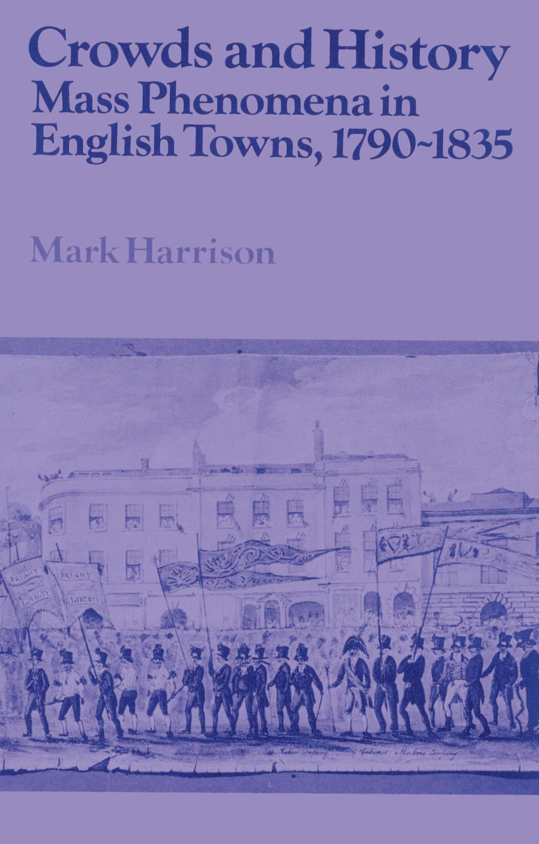 Crowds and History: Mass Phenomena in English Towns, 1790-1835 (Past and Present Publications) ebook