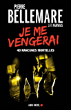 Je me vengerai : 40 rancunes mortelles (ESSAIS DOC.) (French Edition)