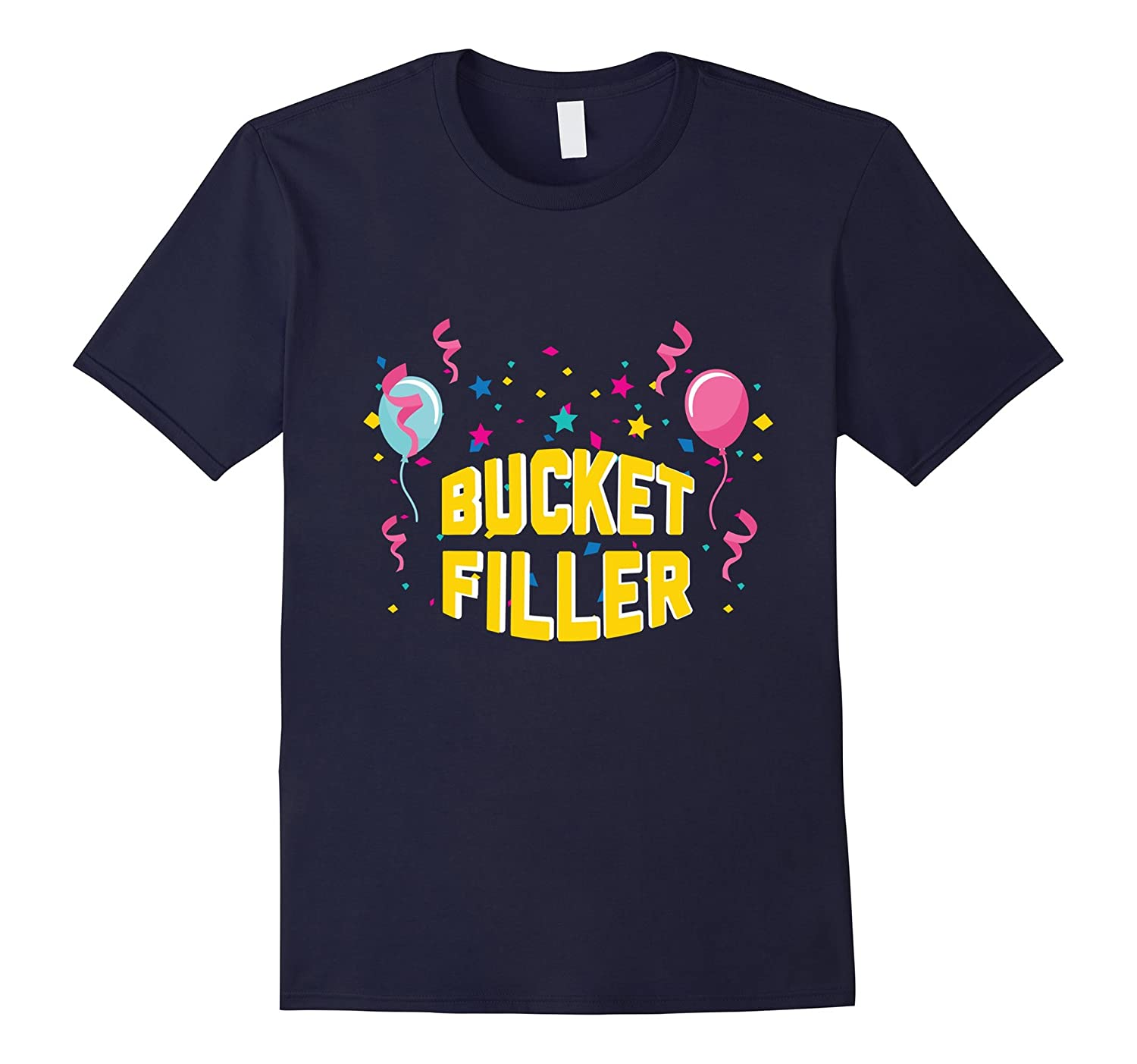 Bucket Filler Positive Encouragement Kindness T-Shirt