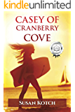 Casey of Cranberry Cove (Casey Whitman Cranberry Cove Book 1)