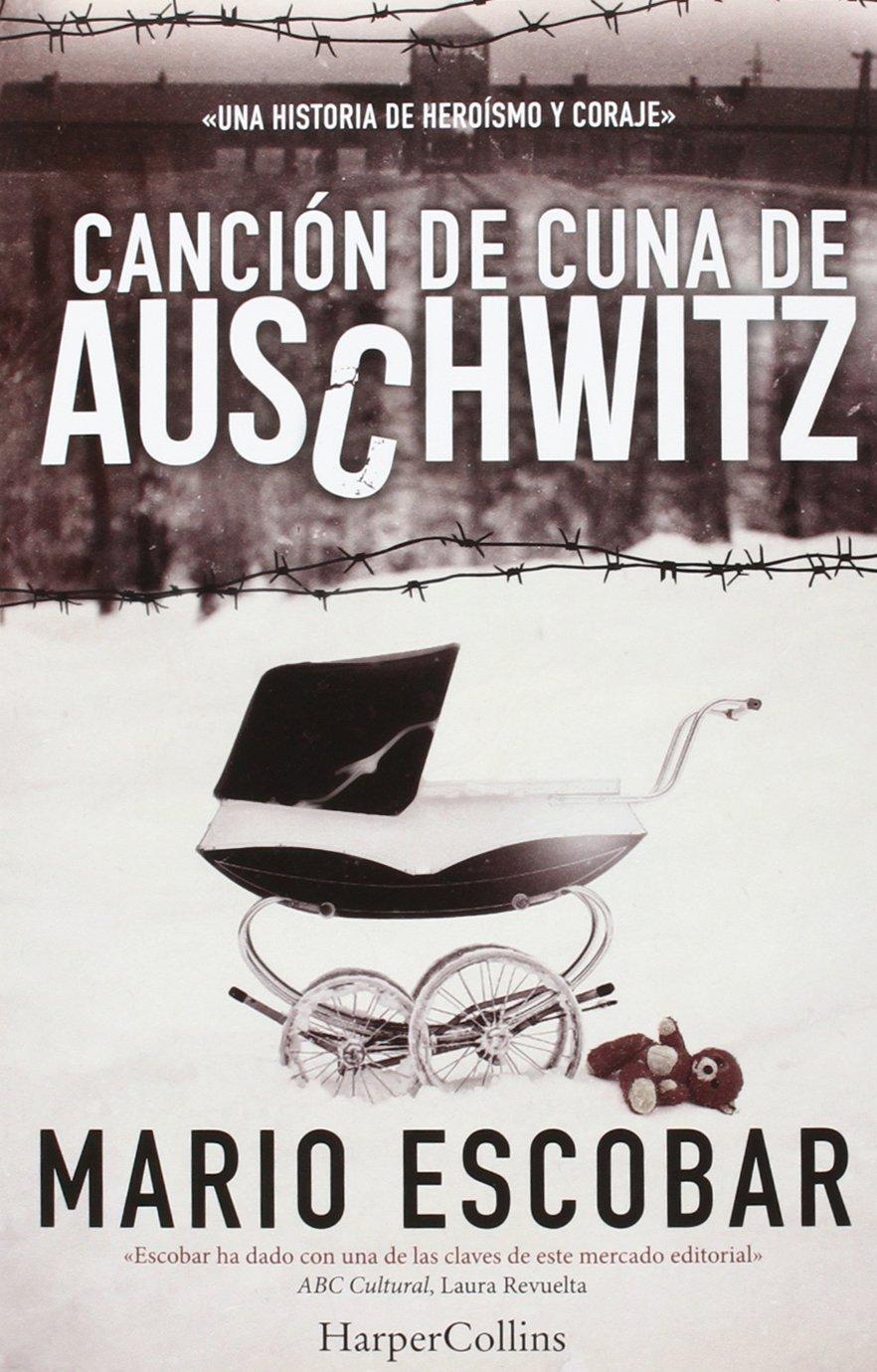 Canción de cuna de Auschwitz (HARPERCOLLINS) por Mario Escobar
