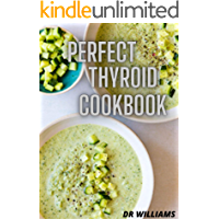 PERFECT THYROID COOKBOOK: THE PERFECT THYROID COOKBOOK
