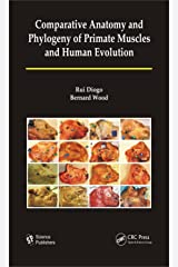 Comparative Anatomy and Phylogeny of Primate Muscles and Human Evolution Kindle Edition