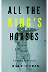 All the King's Horses: A Political Thriller (The Katura Chronicles Book 1) Kindle Edition