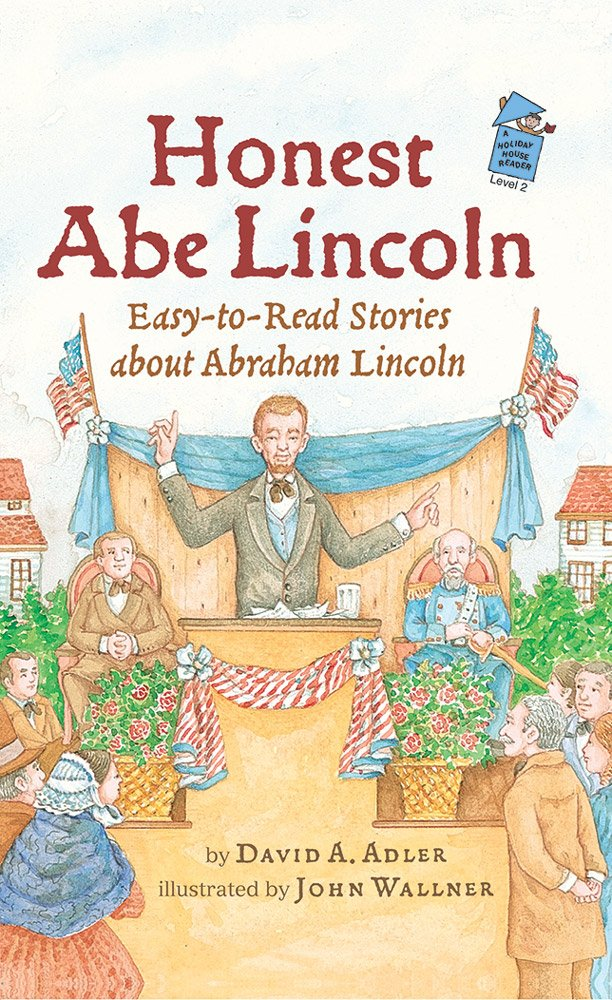 Honest Abe Lincoln: Easy-to-Read Stories about Abraham Lincoln (Holiday House Reader Level 2)