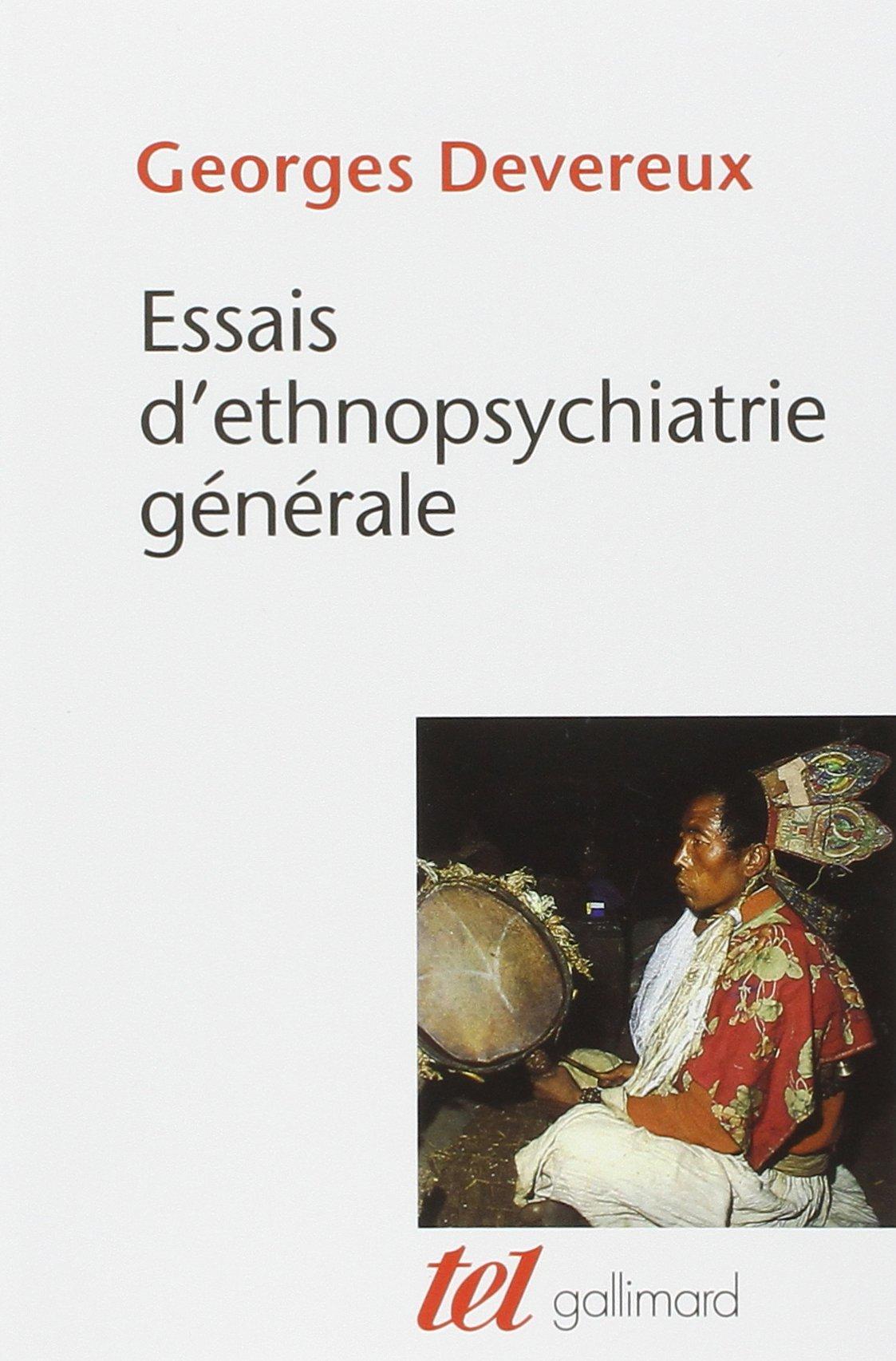 Essais d'ethnopsychiatrie générale Poche – 22 septembre 1983 Georges Devereux Roger Bastide Henri Gobard Tina Jolas