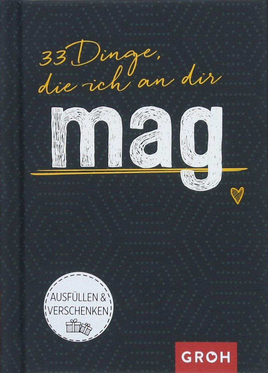 33 Dinge, die ich an dir mag (GROH Eintragbücher)